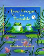 Two Frogs in Trouble 0 9780876123515 0876123515