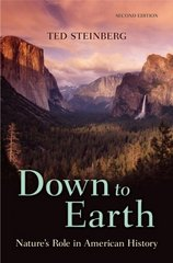Down to Earth: Nature's Role in American History 2nd Edition 9780195331820 0195331826
