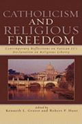Catholicism and Religious Freedom 0 9780742551923 074255192X