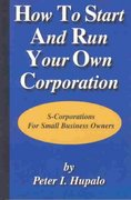 How to Start and Run Your Own Corporation 0 9780967162447 0967162440