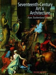 Seventeenth Century Art and Architecture 2nd edition 9780136033721 0136033725