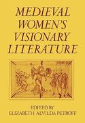 Medieval Women's Visionary Literature 1st Edition 9780195037128 019503712X