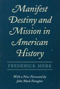 Manifest Destiny and Mission in American History 0 9780674548053 0674548051