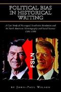 Political Bias in Historical Writing 0 9781425715465 142571546X
