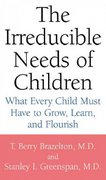 The Irreducible Needs Of Children 1st Edition 9780738205168 0738205168
