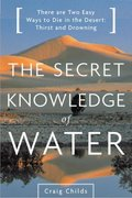 The Secret Knowledge of Water 0 9780316610698 0316610690