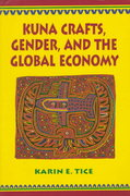 Kuna Crafts, Gender, and the Global Economy 1st Edition 9780292781375 0292781377
