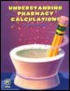 Understanding Pharmacy Calculations 1st edition 9781582120331 1582120331
