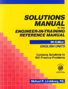 Solutions Manual for the Engineer-In-Training Reference Manual 8th edition 9780912045399 0912045396