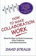 How to Make Collaboration Work 1st Edition 9781576751282 1576751287