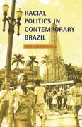 Racial Politics in Contemporary Brazil 0 9780822322726 0822322722