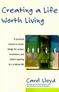 Creating a Life Worth Living 0 9780060952433 0060952431