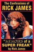 The Confessions of Rick James 1st Edition 9780979097638 0979097630