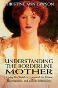 Understanding the Borderline Mother 1st edition 9780765702883 0765702886