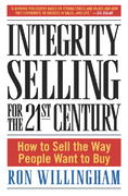 Integrity Selling for the 21st Century 1st edition 9780385509565 0385509561