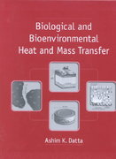 Biological and Bioenvironmental Heat and Mass Transfer 1st Edition 9780824707750 0824707753