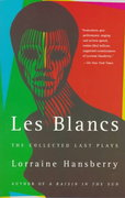 Les Blancs: The Collected Last Plays 1st Edition 9780679755326 0679755322