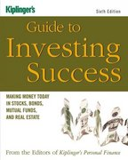 Kiplinger's Guide to Investing Success 6th edition 9781419535673 1419535676