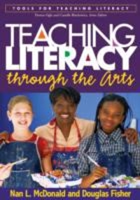 Teaching Literacy Through the Arts 1st edition 9781593852801 1593852800