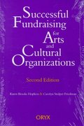 Successful Fundraising for Arts and Cultural Organizations 2nd Edition 9781573560290 1573560294