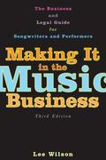 Making It in the Music Business 3rd edition 9781581153170 1581153171