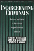 Incarcerating Criminals 1st Edition 9780195105414 0195105419