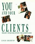 You and Your Clients: Human Relations for Cosmetology 1st edition 9781562530587 1562530585
