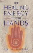 The Healing Energy of Your Hands 0 9780895947819 0895947811