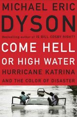 Come Hell or High Water 1st Edition 9780465017720 046501772X