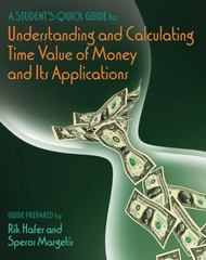 A Student's Quick Guide to Understanding and Calculating Time Value of Money and its Applications 1st edition 9780324317671 0324317670