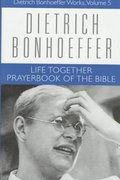 Life Together and Prayerbook of the Bible 0 9780800683054 0800683056