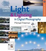 The Complete Guide to Light and Lighting in Digital Photography 0 9781579908850 1579908853