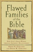 Flawed Families of the Bible 1st Edition 9781441201133 1441201130