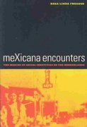 Mexicana Encounters 1st edition 9780520238909 0520238907