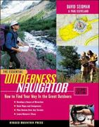 The Essential Wilderness Navigator: How to Find Your Way in the Great Outdoors, Second Edition 2nd Edition 9780071361101 0071361103