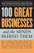 100 Great Businesses and the Minds Behind Them 1st Edition 9781402206313 1402206313
