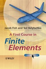 A First Course in Finite Elements 1st Edition 9780470035801 0470035803