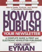 How to Publish Your Newsletter 0 9780757000454 0757000452