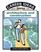 Career Ideas for Teens in Construction and Architecture 0 9780816052899 0816052891