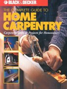 The Complete Guide to Home Carpentry 0 9780865735774 0865735778