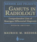 Reeder and Felson's Gamuts in Radiology 4th edition 9780387955889 0387955887