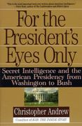 For the President's Eyes Only 1st Edition 9780060921781 0060921781