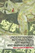 Understanding International Art Markets and Management 1st Edition 9780203087114 0203087119