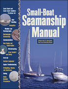 Small-Boat Seamanship Manual 1st edition 9780071468824 007146882X