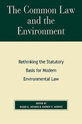 The Common Law and the Environment 1st Edition 9780847697090 0847697096