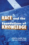 Race and the Foundations of Knowledge 0 9780252072567 0252072561