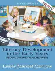 Literacy Development in the Early Years: Helping Children Read and Write (with MyEducationLab) 6th edition 9780205642632 0205642632