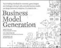 Business Model Generation 1st edition 9780470876411 0470876417