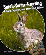 Small-Game Hunting 1st edition 9781448807079 1448807077