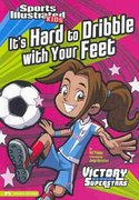 It's Hard to Dribble with Your Feet 0 9781434227829 1434227820